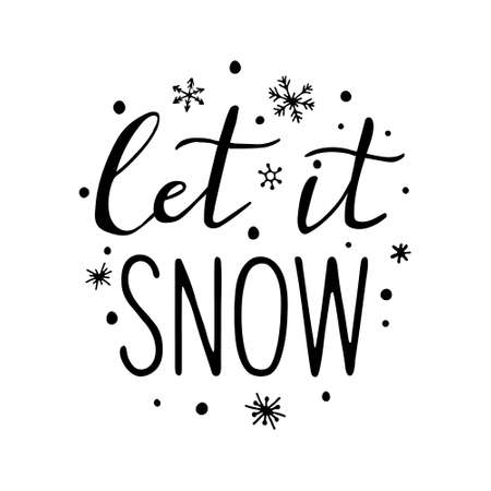 Let it snow - Hand Drawn Ink Lettering, Brush calligraphy