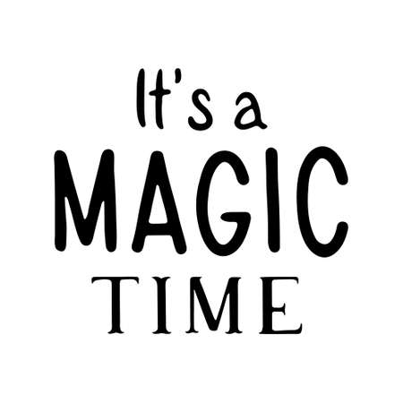 It's a magic time - Hand Drawn Ink Lettering. Calligraphy vector illustration 일러스트
