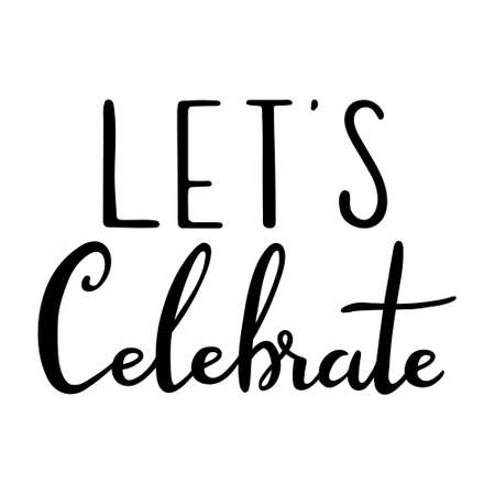 Hand drawn lettering - let's celebrate