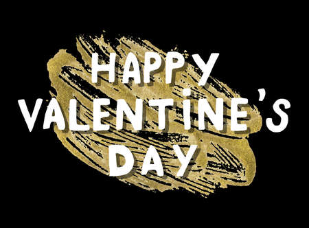 Happy Valentines Day Fashion Celebration Card with Acrylic Stain. Best Design Vector Illustration: Decoration Handwritten Slogan with Golden Paint for Festive Banners, Posters, Placards, Brochures.