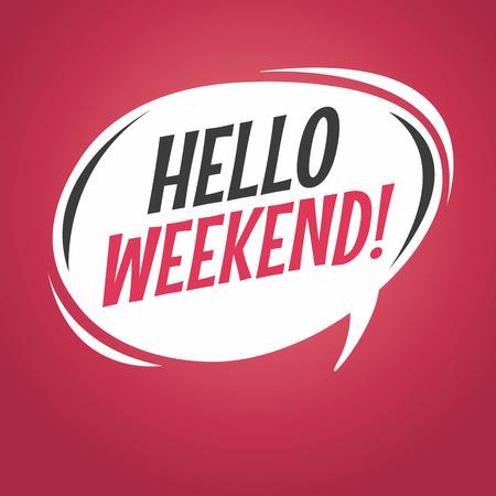 say hello: hello weekend cartoon speech balloon
