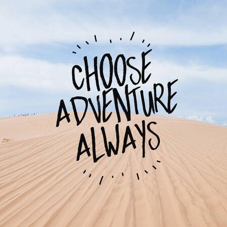 "Inspirational motivational quote ""Choose Adventure Always."""