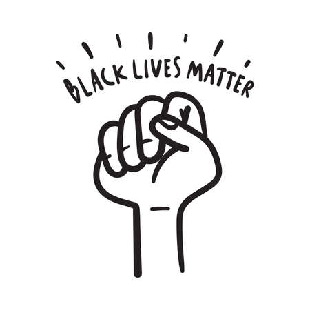 Black lives matter. Text message for protest action hand drawn doodle. Illustration