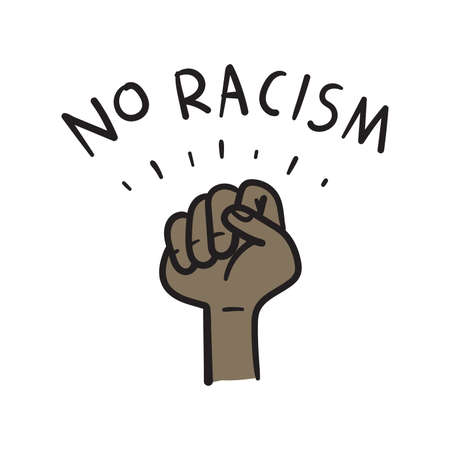 No racism. Text message for protest action hand drawn doodle.