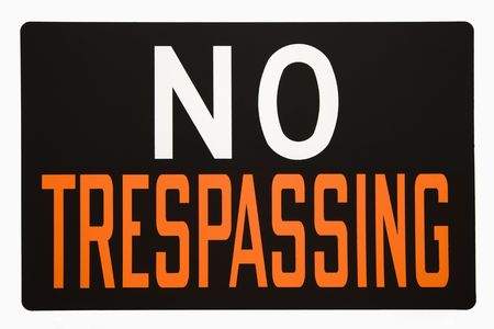no trespassing: No firmar la invasi�n.