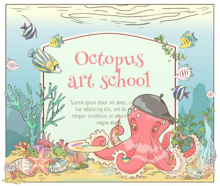Beautiful template with octopus with brush and palette, fish, shells, seaweed. Illustration for children book. Иллюстрация