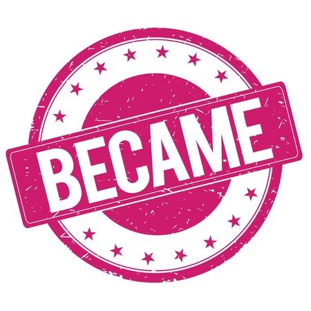became: BECAME stamp sign text word logo magenta pink.