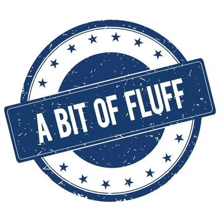 fluff: A BIT OF FLUFF stamp sign text word logo blue. Stock Photo