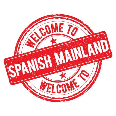 mainland: SPANISH MAINLAND. Welcome to stamp sign illustration Stock Photo
