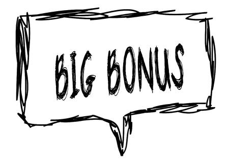BIG BONUS on a pencil sketched sign.
