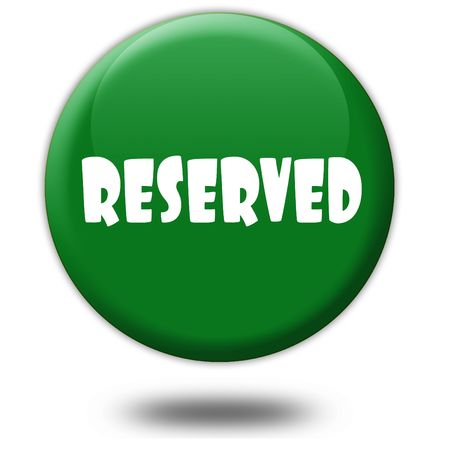 reserved: RESERVED on green 3d button.