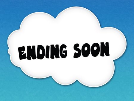 White cloud with ENDING SOON message on blue sky background.