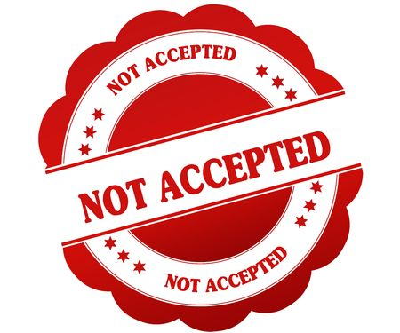 NOT ACCEPTED red round rubber stamp