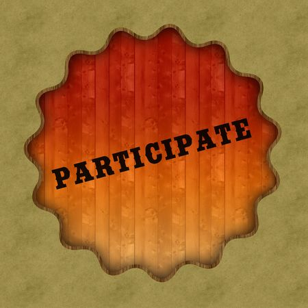 Retro PARTICIPATE text on wood panel background.