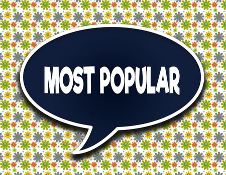 most popular: Dark blue word balloon with MOST POPULAR text message. Flowers wallpaper background. Illustration Stock Photo
