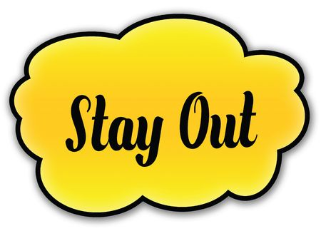 STAY OUT handwritten on yellow cloud with white background. Illustration