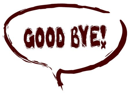 Red marker sketched speech bubble with GOOD BYE   message. Illustration