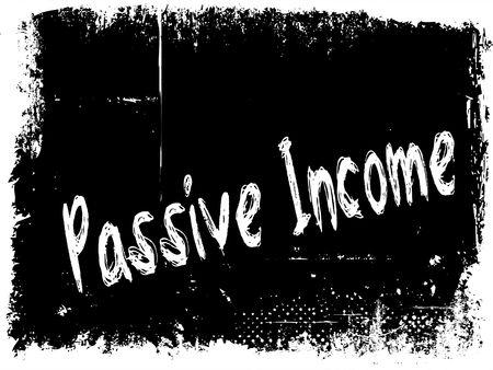 PASSIVE INCOME on black grunge background. Illustration image concept