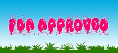 FDA APPROVED written with pink balloons on blue sky and green grass background. Illustration
