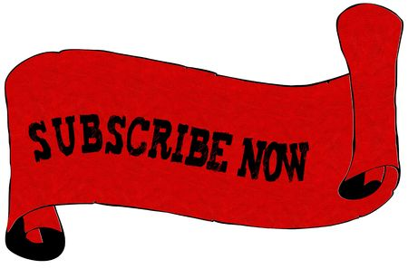 Red scroll paper with SUBSCRIBE NOW text. Illustration concept