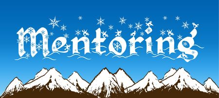 MENTORING written with snowflakes on blue sky and snowy mountains background. Illustration