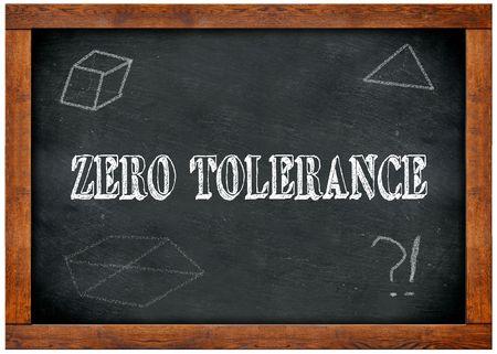 Wood frame blackboard with ZERO TOLERANCE text written with chalk. Illustration