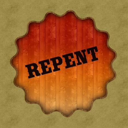 Retro REPENT text on wood panel background, illustration.
