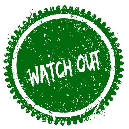 WATCH OUT round grunge green stamp. Illustration concept Stock Photo
