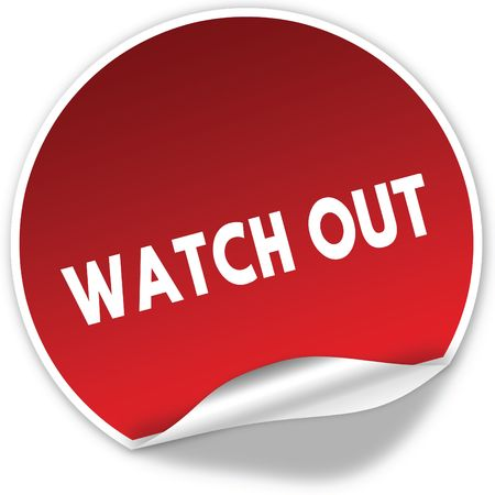 WATCH OUT text on realistic red sticker on white background. Illustration