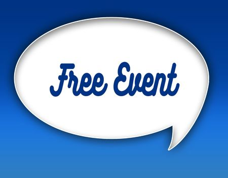 FREE EVENT text on dialogue balloon illustration graphic. Blue background. Stock Photo