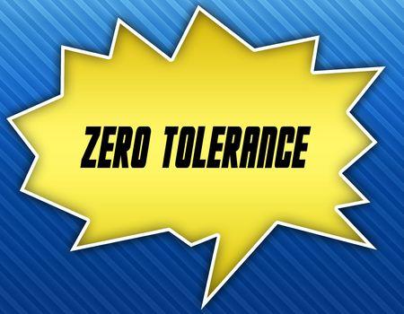Bright yellow speech bubble with ZERO TOLERANCE message. Blue striped background. Illustration Stock Photo