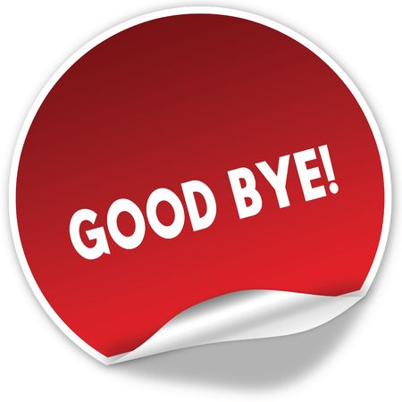 GOOD BYE   text on realistic red sticker on white background. Illustration Stock Photo