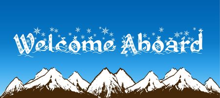 WELCOME ABOARD written with snowflakes on blue sky and snowy mountains background. Illustration