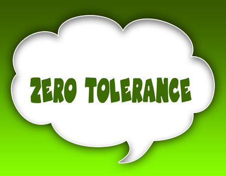 ZERO TOLERANCE message on speech cloud graphic. Green background. Illustration Stock Photo