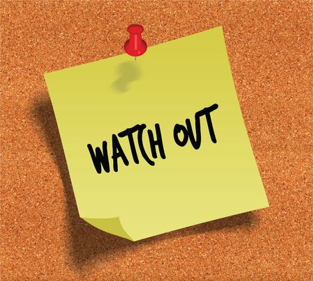 WATCH OUT handwritten on yellow sticky paper note over cork noticeboard background. Illustration