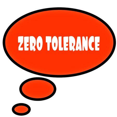 Orange thought bubble with ZERO TOLERANCE text message. Illustration