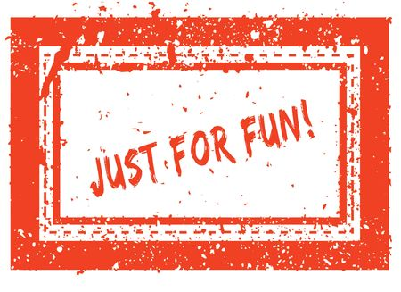 JUST FOR FUN   on orange square frame rubber stamp with grunge texture. Illustration Stock Photo