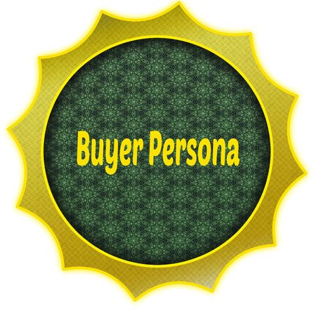 Golden badge with BUYER PERSONA text. Illustration graphic design concept image