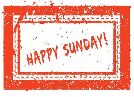 HAPPY SUNDAY   on orange square frame rubber stamp with grunge texture. Illustration
