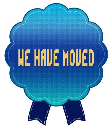 Blue WE HAVE MOVED ribbon badge. Illustration graphic design concept image