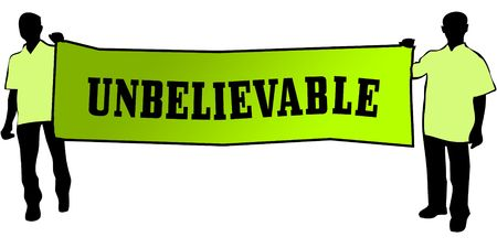 UNBELIEVABLE on a green banner carried by two men. Illustration graphic