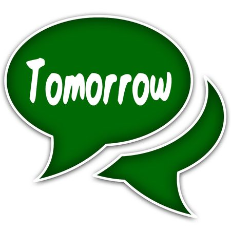 Green speech balloons with TOMORROW text message. Illustration