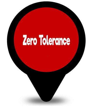 ZERO TOLERANCE on red location pointer illustration graphic