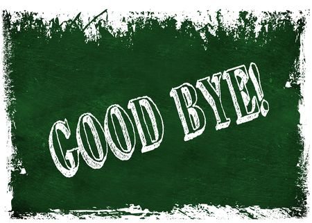 Green grunge chalkboard with GOOD BYE   text. Illustration graphic Stock Photo