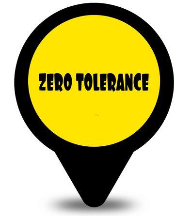 Yellow location pointer design with ZERO TOLERANCE text message. Illustration