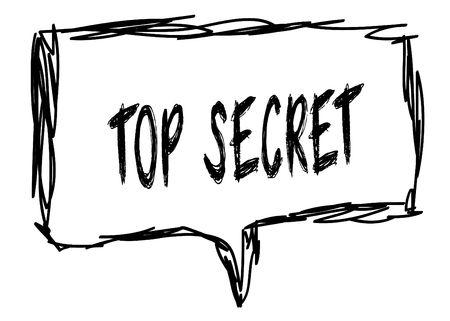 TOP SECRET on a pencil sketched sign. Illustration graphic concept.