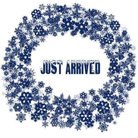 Snowy JUST ARRIVED text in snowflake frame. Illustration concept