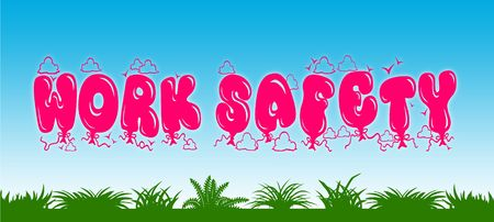 WORK SAFETY written with pink balloons on blue sky and green grass background. Illustration