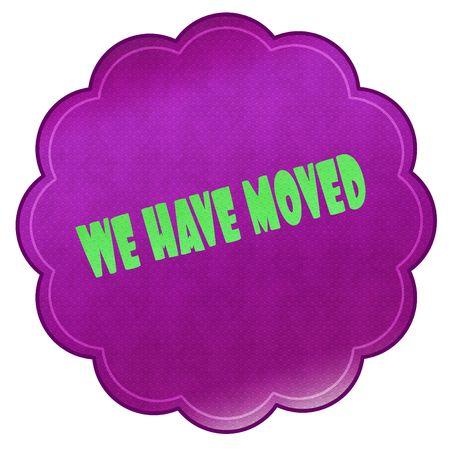 WE HAVE MOVED on magenta sticker. Illustration graphic design concept image