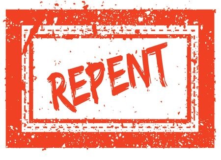 REPENT on orange square frame rubber stamp with grunge texture. Illustration